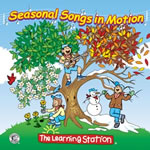 The Learning Station: Seasonal Songs in Motion CD