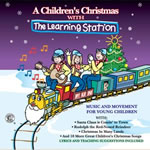 The Learning Station: A Childrens Christmas CD