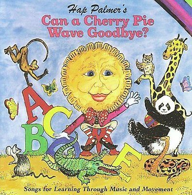 Hap Palmer: Can A Cherry Pie Wave Goodbye