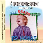 Bobby Susser: All Roads Lead to Home Music CD