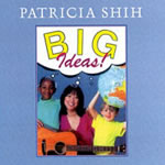 Patricia Shih: Big Ideas Download with Lyrics