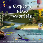 Jeff Schroeder: Explore New Worlds