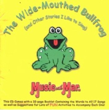 The Wide-Mouthed Bullfrog from Music with Mar.
