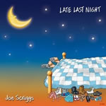 Joe Scruggs: Late Last Night