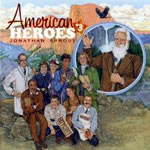 Jonathan Sprout: American Heroes No. 3 CD
