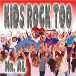 Mr. Al: Kids Rock Too CD