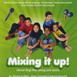 Mixing It Up:  Educational Music CD or Download