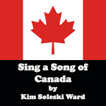 Sing a Song of Canada:  Download with Lyrics