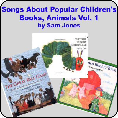 Songs About Popular Childrens Books-Animals 1:  Downloadable Tracks with Lyrics