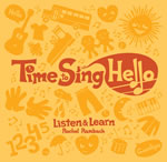 Listen & Learn: Time to Sing Hello