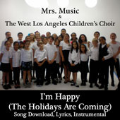 I'm Happy! (The Holidays Are Coming!) Downloadable Tracks  with Lyrics