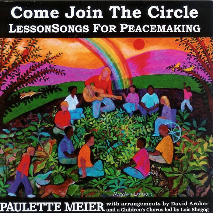 Paulette Meier: Come Join the Circle -- LessonSongs for Peacemaking CD