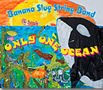 Banana Slug String Band:  Only One Ocean CD