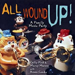 Cathy Fink & Marcy Marxer with Brave Combo: All Wound Up CD