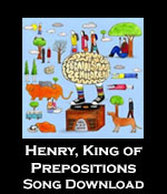 Henry, King of Prepositions Song Download with Lesson Materials
