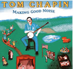 Tom Chapin: Making Good Noise CD