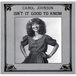Carol Johnson: Isn't It Good To Know