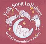 Phil Rosenthal and Family: Folk Song Lullabies