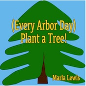 Every Arbor Day Plant A Tree Song Download