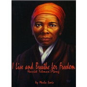 I Live And Breathe For Freedom: Harriet Tubman's Song Download