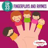 Top 33 Fingerplay and Nursery Rhyme Songs