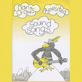 Sound Songs Revisited: Dan Crow