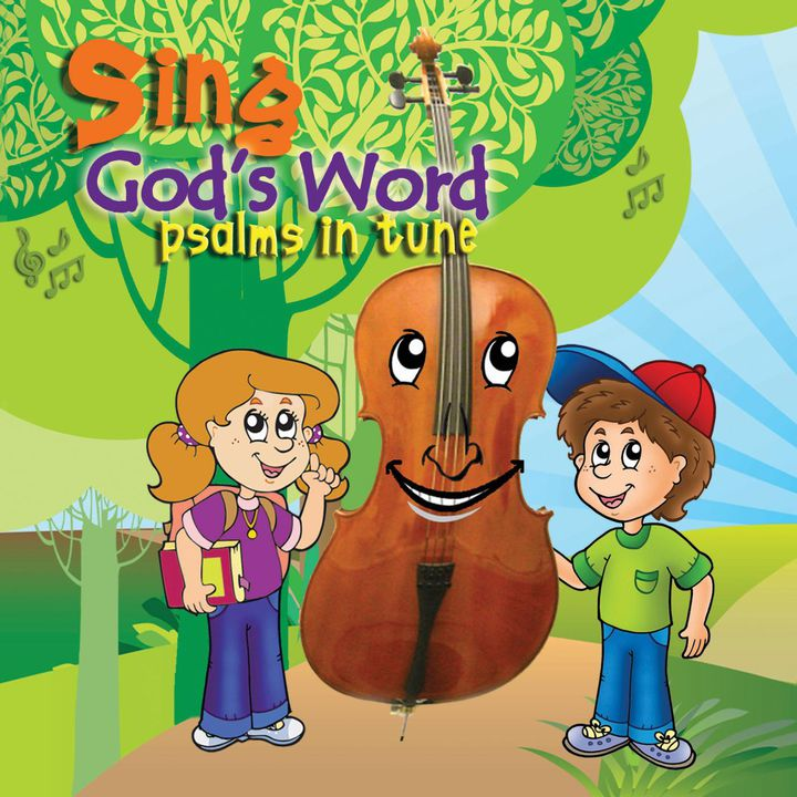 Sing God's Word - Psalms in Tune Album Download with Lyrics