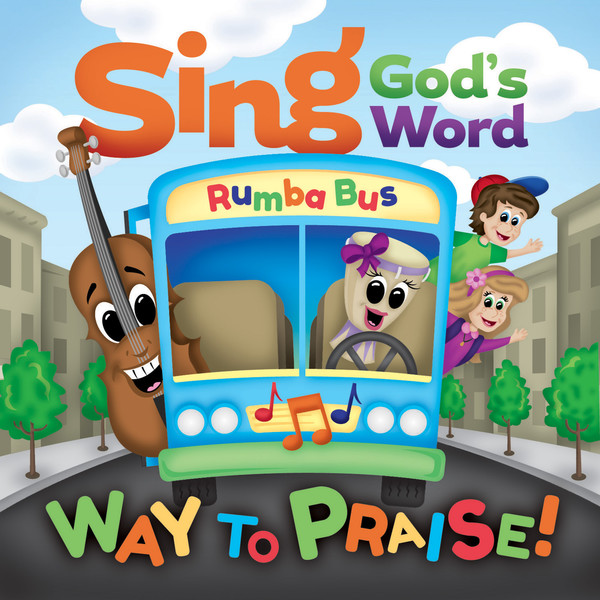 Sing God's Word - Way to Praise! Album Download with Lyrics