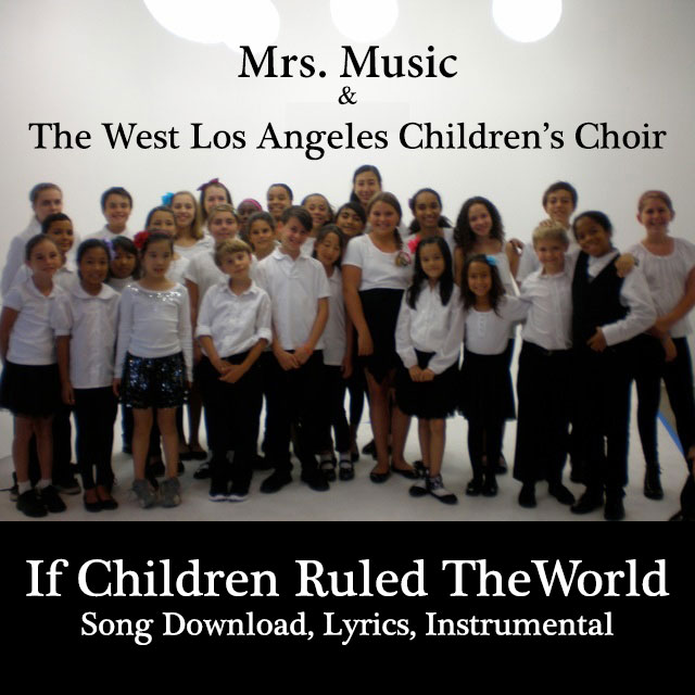 If Children Ruled The World Downloadable Tracks with Lyrics