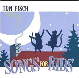 Tom Fisch: Songs for Kids