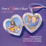 From A Mother's Heart: Lullabies for Mother and Baby Download